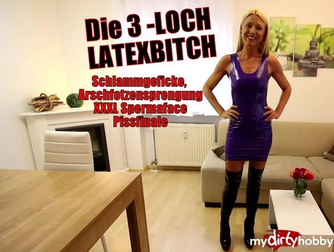 - Die 3-Loch-Latexbitch zerfickt mit Piss-Finale!