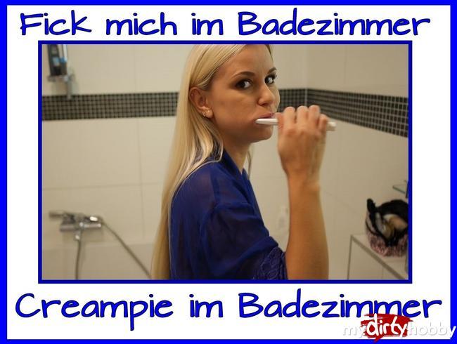 - Morgens Fick-Creampie im Badezimmer…..