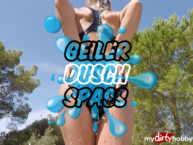 - Geiler Dusch Spass