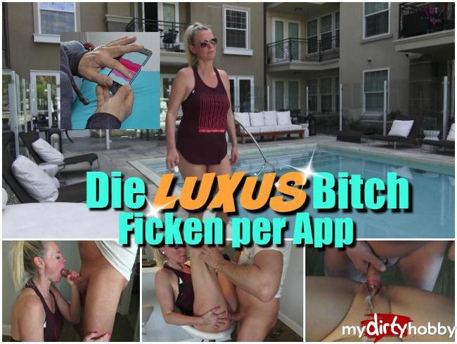 - Die Luxus Bitch – Sex per App