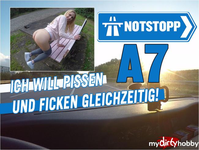 - NOTSTOPP A7!! ICH WILL PISSEN UND FICKEN GLEICHZEITIG!