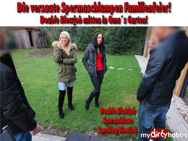 - Die versaute Spermaschlampen Familienfeier | Double Blowjob + Spermaküsse!