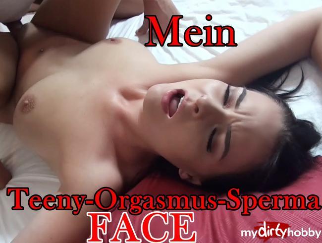 - Mein TEENY-ORGASMUS-SPERMA FACE