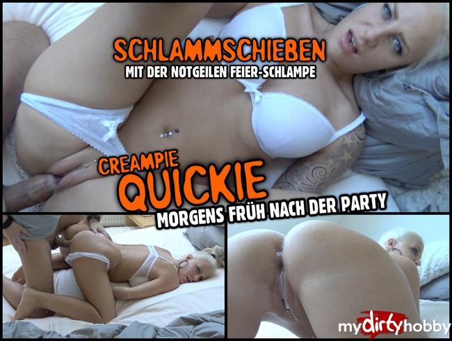 - SCHLAMMSCHIEBEN   Creampie Quickie mit der Party Bitch