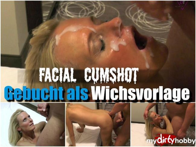 - Facial Cumshot – Gebucht als Wichsvorlage