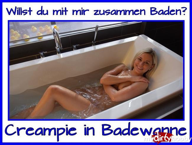 - Fick mich in der Badewanne…