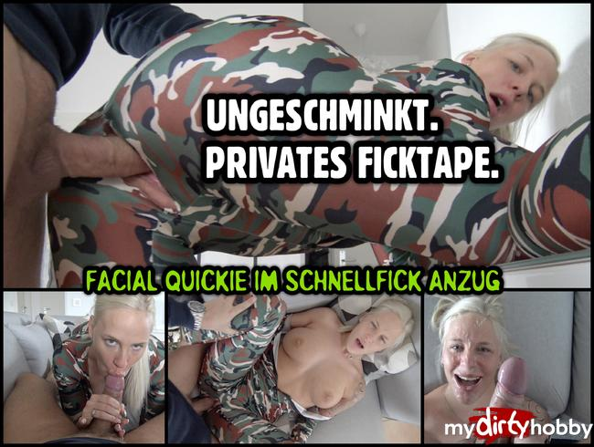 - UNGESCHMINKT. PRIVATES FICKTAPE | Facial Quickie im Schnellfick Anzug