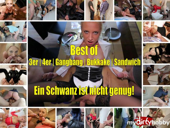 - BEST OF 3er|4er|Gangbangs|Bukkake|Sandwich - Ein Schwanz ist nicht genug!