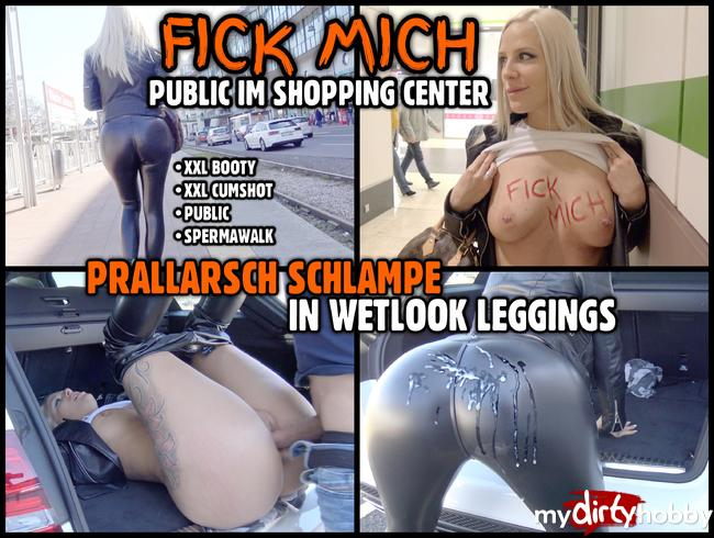 - FICK MICH public im Shopping Center   Prallarsch Schlampe in Wetlook Leggings