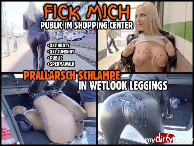 - FICK MICH public im Shopping Center | Prallarsch Schlampe in Wetlook Leggings