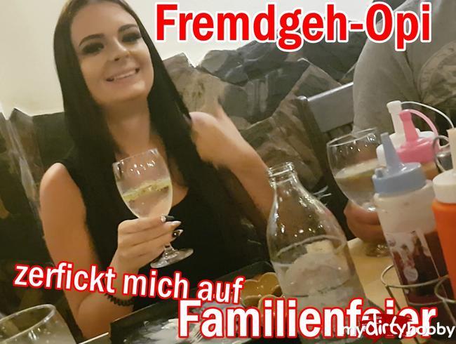 - Fremdgeh-OPA zerfickt mich auf FAMILIENfeier