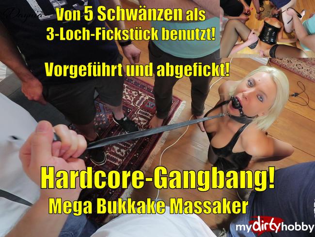 - Hardcore Gangbang! Von 5 Schwänzen als 3Loch-Fickstück benutzt! MEGA BUKKAKE!