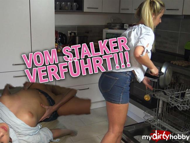 - Vom Stalker verführt!
