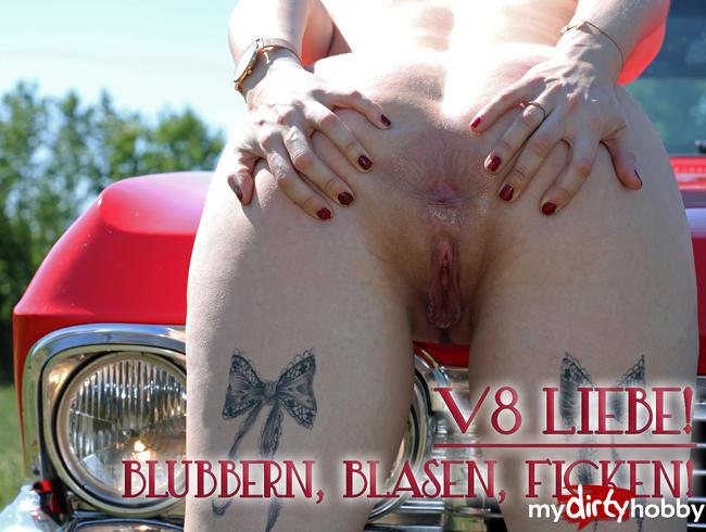- V8 Liebe - Blubbern, Blasen, Ficken