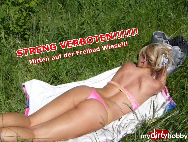 - STRENG VERBOTEN!!!! Mitten auf der Freibad Wiese!!!