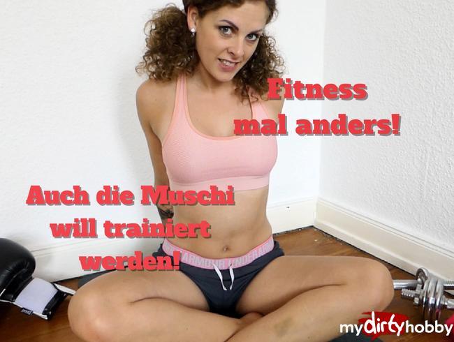 - Fitness mal anders! Auch die Muschi will trainiert werden!