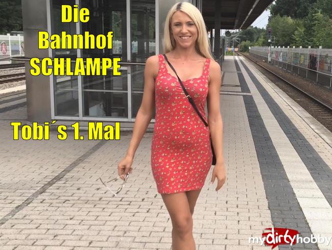 - Die BahnhofSchlampe | Tobi´s 1. MAL !!!