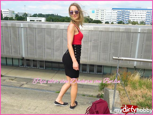 - Pipi über den Dächern von Berlin