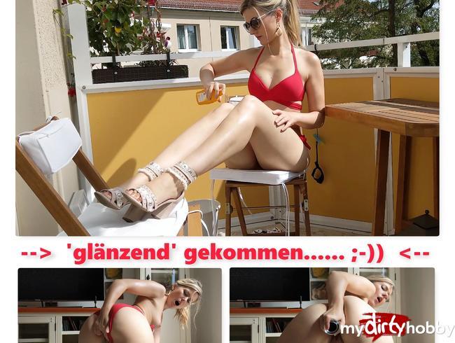 - 'Glänzend' gekommen.... ;))!!   ( - nach Einölung im Bikini....;)