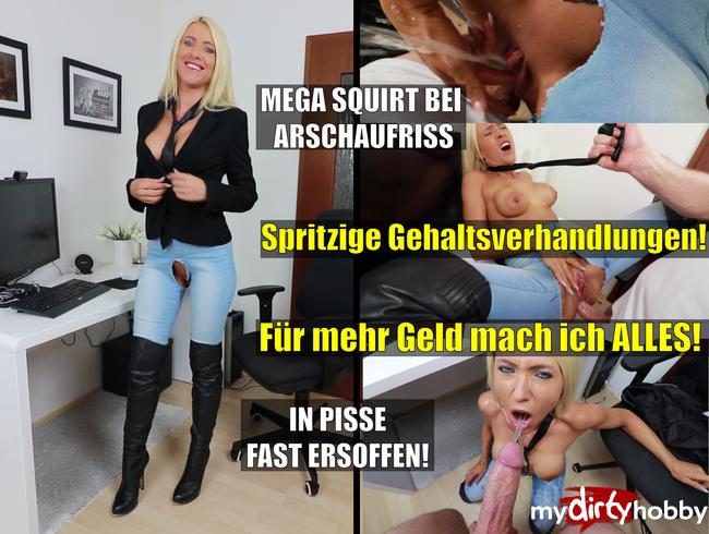 - Spritzige Gehaltsverhandlungen! 3Loch-MegaSquirt-Fick mit XXL Pissdusche!