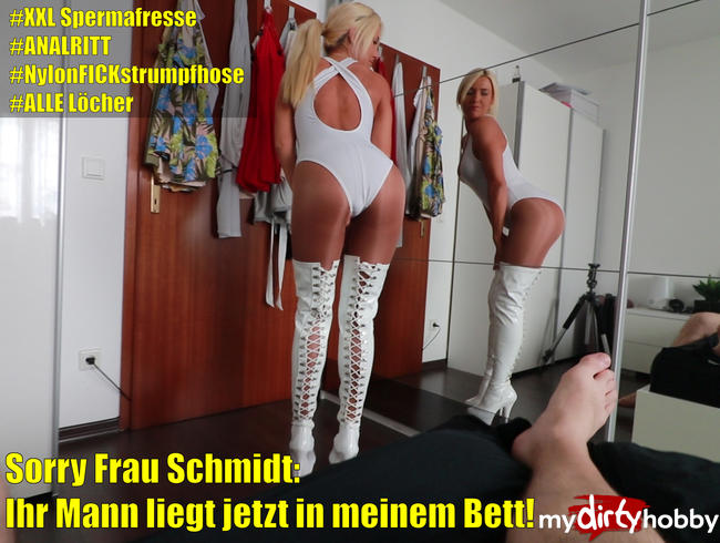 - Sorry Frau Schmidt! Ihr Mann liegt jetzt in meinem Bett! 3LochFick mit XXL Spermafresse!