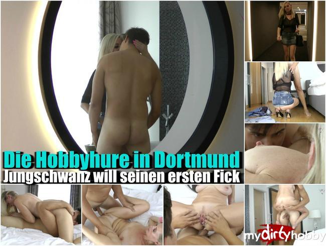 - Die Hobbyhure in Dortmund – Jungschwanz will seinen ersten Fick