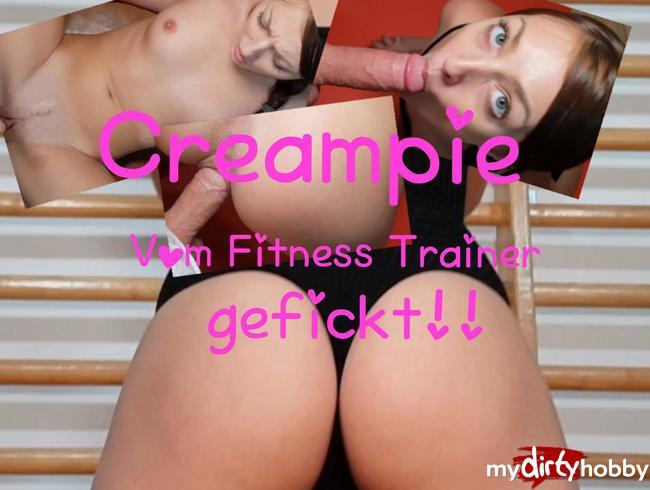 - Creampie! Von Fitnesstrainer gefickt!