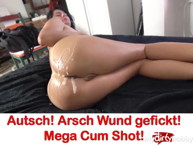 - Autsch! Arsch Wund gefickt! Mega Cum Shot!