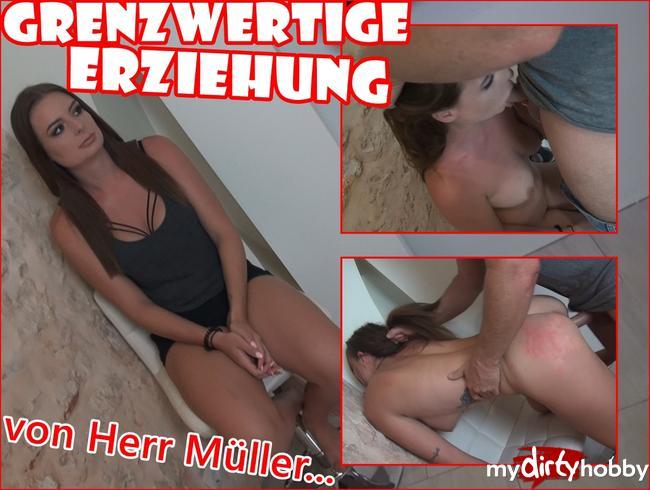 - GRENZWERTIGE Erziehung von Herr Müller....
