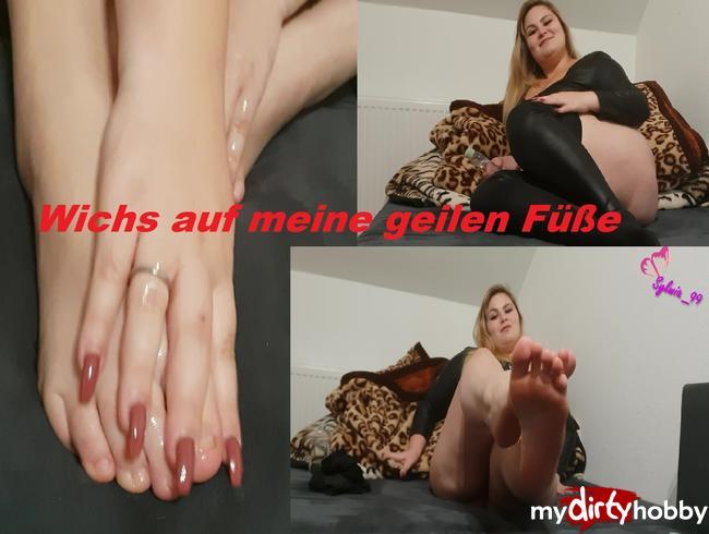 - Wichs auf meine geilen Füße