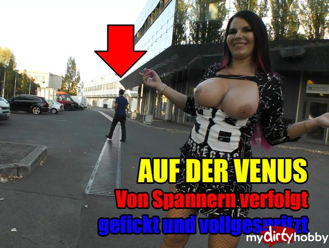 - AUF DER VENUS - Von Spannern verfolg, gefickt und vollgespritzt