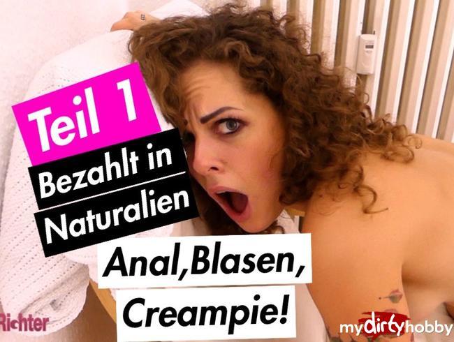 - Bezahlt in Naturalien! Anal, Blasen, Creampie -TEIL1-