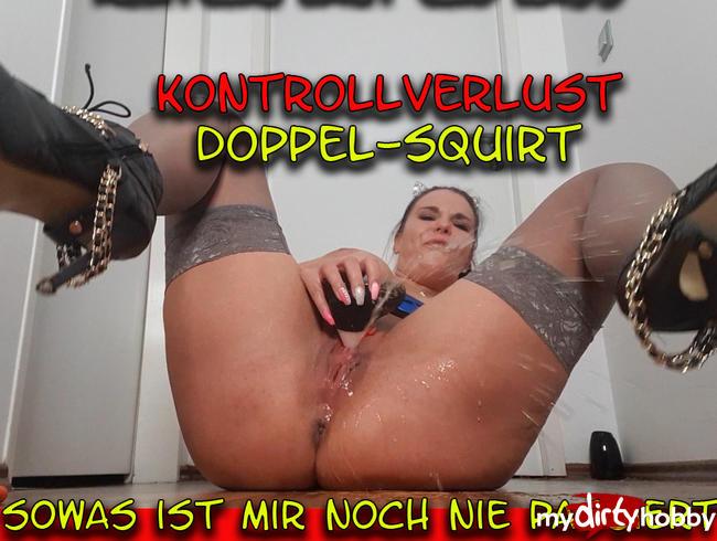 - KONTROLLVERLUST Doppel-Squirt