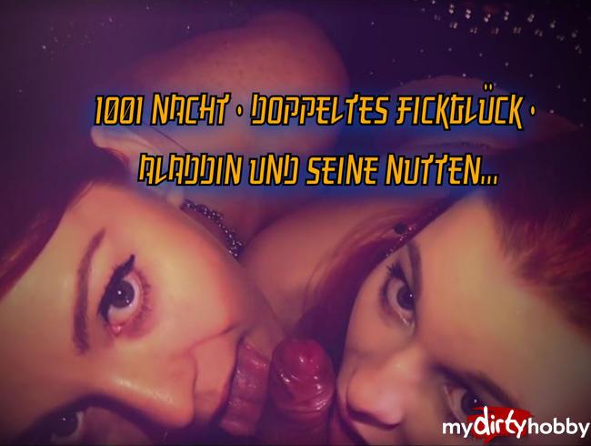 - 1001 Nacht - Doppeltes Fickglück - Aladdin und seine Nutten...