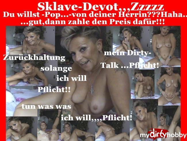 - Sklave-Mr.Devot!,ich habe da etwas für Dich!!