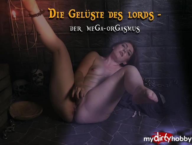- Die Gelüste des Lords - Der mega Orgasmus