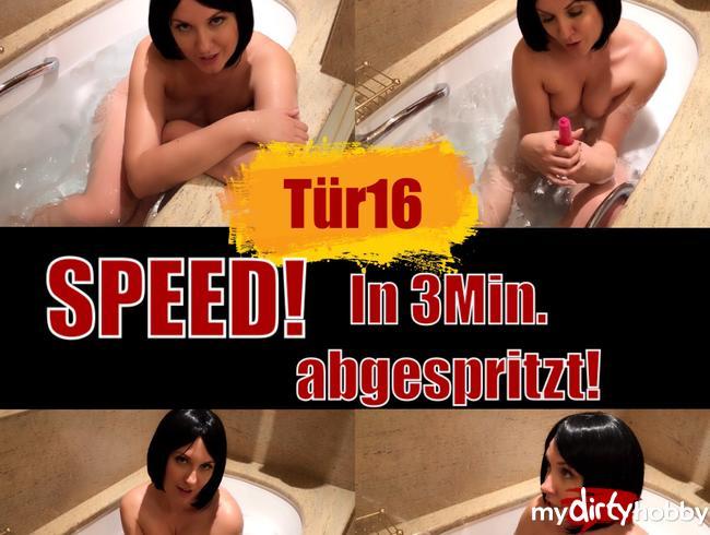 - Tür 16 - Speed - In 3 Minuten abgespritzt