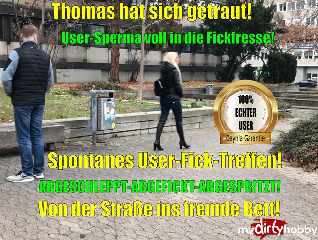 - Thomas hat sich getraut | Spontanes Userficktreffen endet mit XXL Spermafresse!