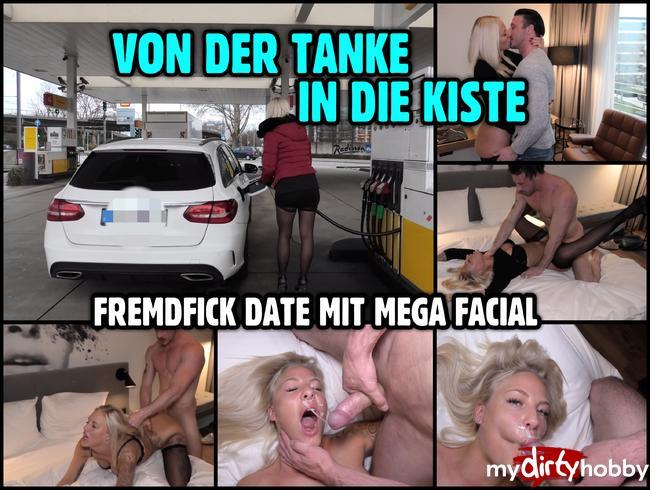 - Von der Tanke in die Kiste   FREMDFICK DATE mit mega Facial