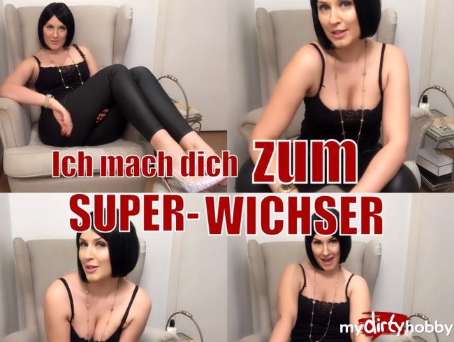 - Ich mach dich zum SUPER-Wichser!