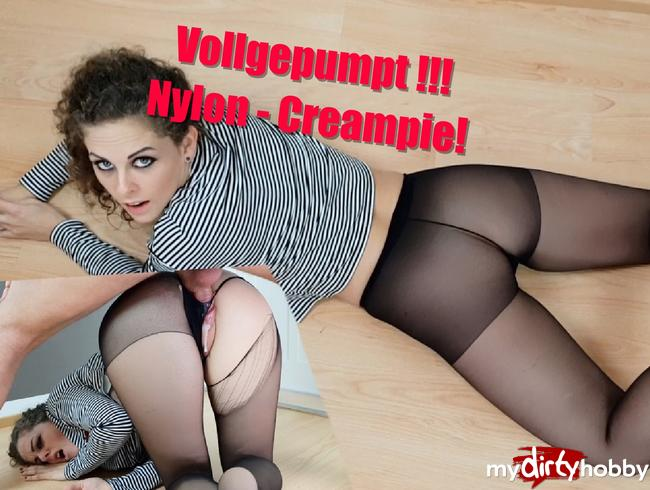- Vollgepumpt!!! Nylon - Creampie!