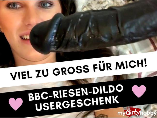 - VIEL ZU KRASS: BBC-DILDO IN ÜBERGRÖßE