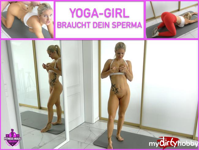 - YOGA-GIRL braucht DEIN SPERMA!!