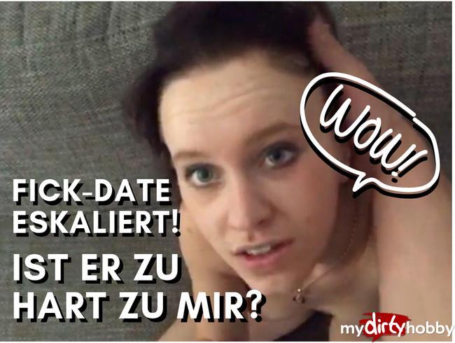 - FICK-DATE ESKALIERT! IST ER ZU HART ZU MIR? (POV & AO)