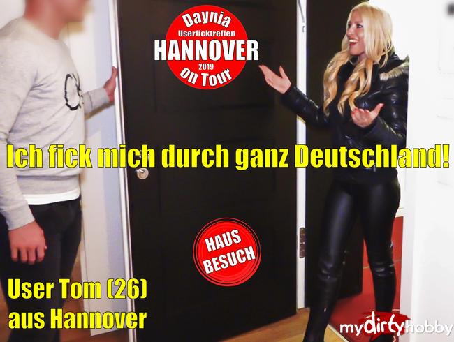 Daynia - Userficktreffen mit Tom (26) in HANNOVER | Ich fick mich durch ganz Deutschland!