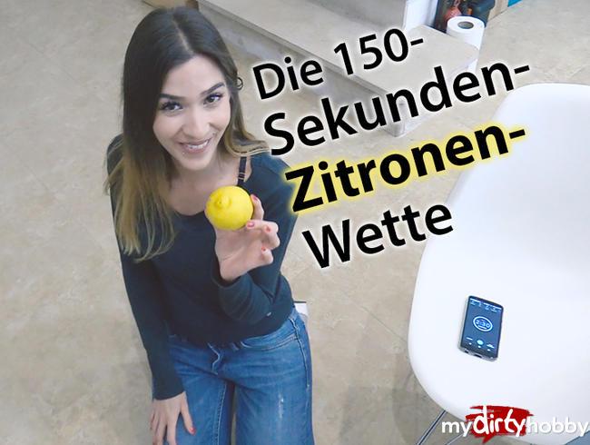 - Die 150-Sekunden-Zitronen-Wette!