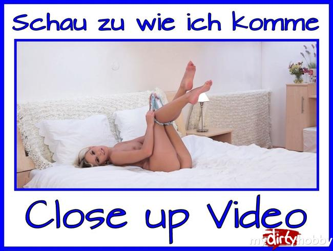 - Close up Video, schau wie ich komme…