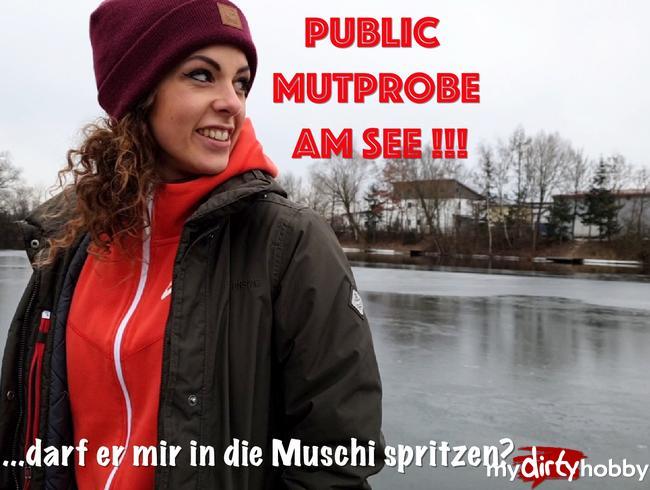 - Geile Public Mutprobe am See!!! Darf er mir in die Muschi spritzen?