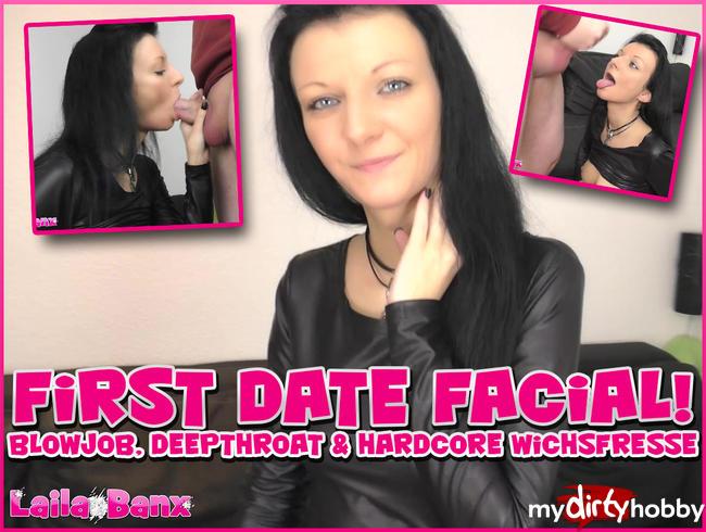- First Date Facial! Blowjob, Deepthroat & Hardcore Wichsfresse