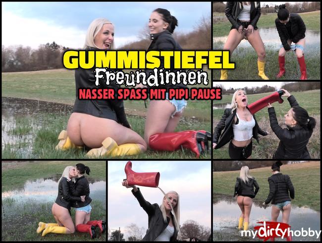 - GUMMISTIEFEL Freundinnen   Nasser Spass mit Pipi Pause